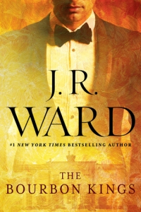 The Bourbon Kings by JR Ward